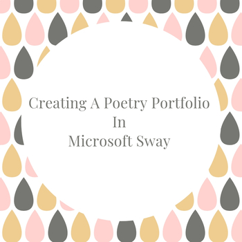 Poetry Portfolio In Microsoft Sway: Visual Instructions