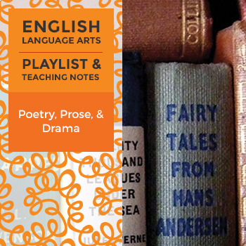 Poetry, Prose, and Drama — Playlist and Teaching Notes