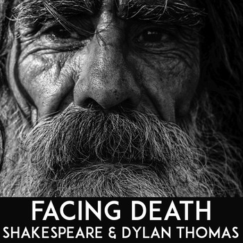 Poetry Lesson On Two Views of Death: William Shakespeare and Dylan Thomas