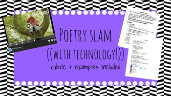 Poetry Slam Project (Including Rubric/Examples) Common Core, Technology