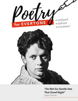 """POETRY FOR EVERYONE Guide- Dylan Thomas- """"Do Not Go Gentle Into That Good Night"""""""