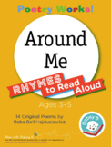Poetry Works! Around Me: Rhymes to Read Aloud, Ages 3–5