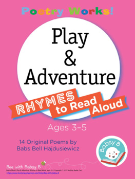 Poetry Works! Play & Adventure! Rhymes to Read Aloud, Ages 3–5