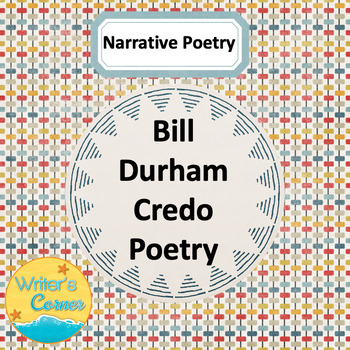 Poetry Writing  Bill Durham Narrative Poem, CCSS, Creative