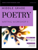 Poetry Writing Workshop II for Middle Grades