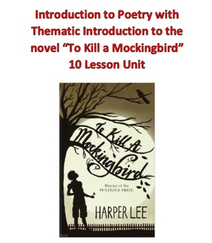 """Poetry and Thematic Introduction to """"To Kill a Mockingbird"""" Unit (10 lessons)"""