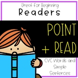 Point and Read: CVC Words and Sentences