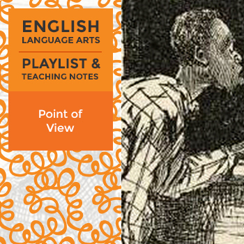 Point of View - Playlist and Teaching Notes