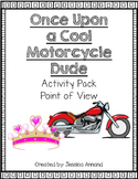 Point of View 2.RL.6 Once Upon a Motorcycle Dude Activity Pack