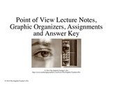 Point of View Lecture Notes, Graphic Organizers, Assignments and Answer Key
