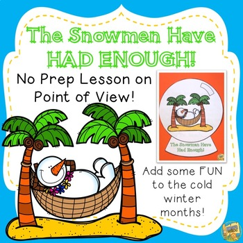 Point of View Lesson - The Snowman Have Had Enough!  RL3.6, RL4.6, RL5.6