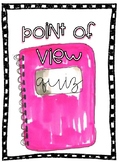 Point of View Mini Quiz