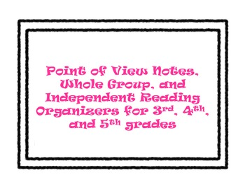 Point of View Notes & Organizer (Whole Group & Independent