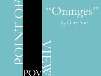 Point of View - Oranges by Gary Soto