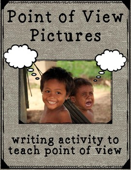 Point of View Pictures: Writing Activity to Teach Point of View