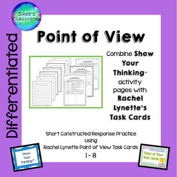 Point of View Constructed Response Practice-Show Your Thinking™/R.L.  Cards 1-8