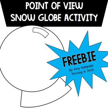 Point of View Snow Globe Activity (3rd person)