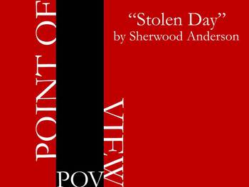 Point of View - Stolen Day by Sherwood Anderson