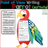 Point of View Writing - POV - Parrot Craftivity!