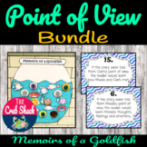 Point of View and Perspective BUNDLE- Memoirs of a Goldfish