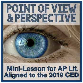 Point of View and Perspective Mini-Lesson (Aligned to AP Literature 2019 CED)