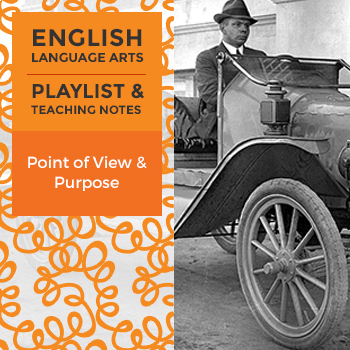 Point of View and Purpose - Playlist and Teaching Notes