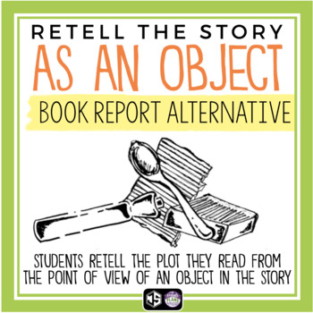 Point of View of an Object: Book Report Project for Any Novel or Short Story