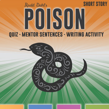 Poison by Roald Dahl: Quiz, Mentor Sentences, Graphic Organizer