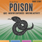 Poison by Roald Dahl: Quiz, Mentor Sentences, Graphic Organizer