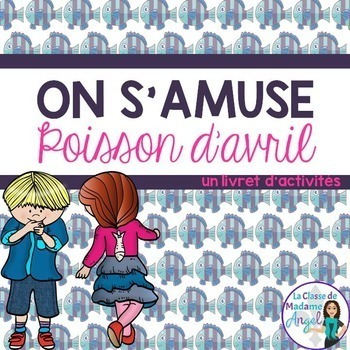 Poisson d'avril:  April Fool's Day Activity Booklet in French