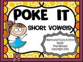 Poke It! Short Vowels