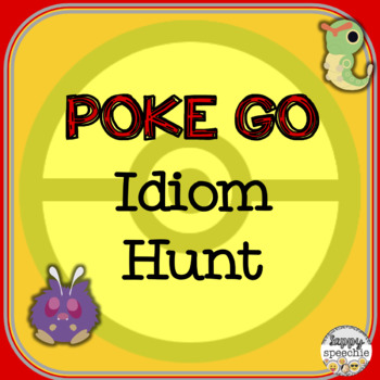 PokeGo inspired Idiom Hunt