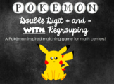 Pokemon Double Digit Addition and Subtraction WITH Regroup