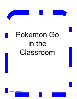 Pokemon Go - Ideas for the Classroom
