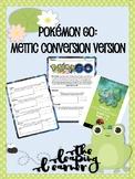 Pokemon Go- Metric Conversion Version