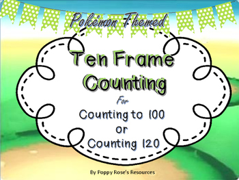 Pokemon Themed Counting to 120 with Ten Frames.