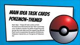 Main Idea Task Cards (Pokemon Themed)