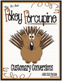 Pokey Porcupine Poke Cards: Customary Conversions