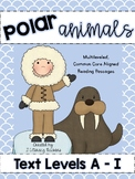 Polar Animals: CCSS Aligned Reading Passages and Activities Levels A-I BUNDLE