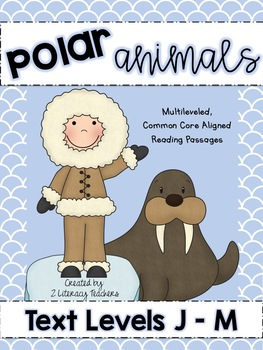 Polar Animals: CCSS Aligned Leveled Reading Passages and Activities Levels J-M