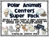 Polar Animals Centers ~12 ELA & Math Centers~ BONUS Science Center ~CC Aligned!