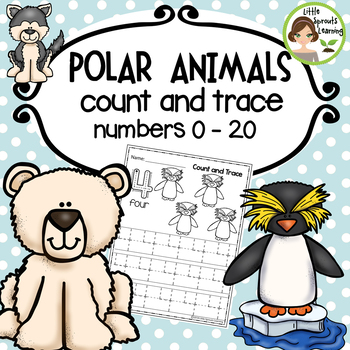 Polar Animals Count and Trace 1 - 20  (Arctic and Antarctic animals)