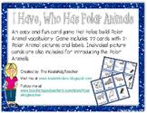 Polar Animals ~ I Have, Who Has