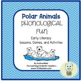 Polar Animals Phonological Fun~Rhyming, Alliterations, and Syllables