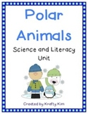Polar Animals SCIENCE AND LITERACY UNIT