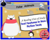 Polar Animals [Text Features in Nonfiction Texts] Reading Unit of Study