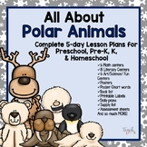 All About Polar Animals 5-Day Lesson Plans for Preschool PreK, K Homeschool
