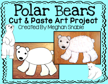 Polar Bear Art Project: Cut & Paste Art Project, created by Meghan Snable. Available on TpT.