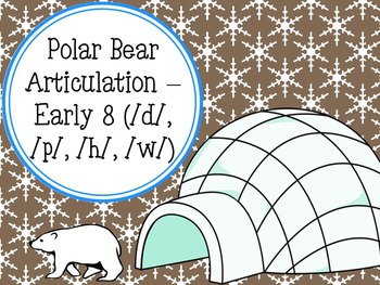 Polar Bear Articulation - Early 8 (/d/, /p/, /h/, /w/)