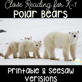 Polar Bear Close Reading Unit for Kindergarten and First G
